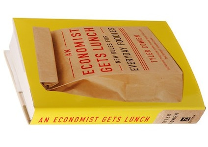 An economist gets lunch, tyler cowen, libro