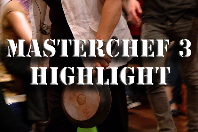 MASTERCHEF 3 Highlight